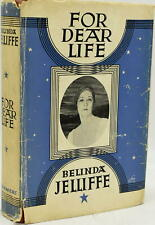 Belinda Jelliffe / FOR DEAR LIFE First Edition 1936 #288077