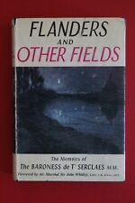 *VINTAGE 1ST ED.* FLANDERS AND OTHER FIELDS by Baroness de T'Serclaes - (HC/DJ)