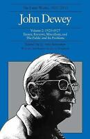 Later Works of John Dewey, 1925-1953 Vol. 2 : Essays, Reviews, Miscellany, and t