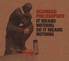SCUMBAG PHILOSOPHER It Means Nothing ... CD The Fall, Gang of Four, Wire
