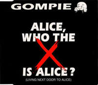 Gompie - Alice, Who The X Is Alice? (Living Next D CD - 5872