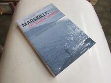 Marseille en toutes lettres. Une anthologie littéraire.  JACOBI Michéa