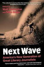 Next Wave: America's New Generation of Great Literary Journalists by Mike Sager