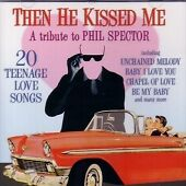 Various Artists - Tribute to Phil Spector (Then He Kissed Me, 2002)