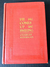 Antique 1912 Book First Edition He Comes Up Smiling Charles Sherman Illustrated