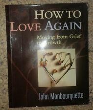 Book - How to Love Again Moving from Grief to Growth by Jean Monbourquette