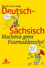 Deutsch-Sächsisch - Machense geene Fissemaddenzchn v. Bernd-Lutz Lange (1994,HC)
