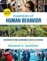 Essentials of Human Behavior : Integrating Person, Environment, and the Life ...