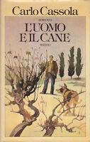 L'UOMO E IL CANE di Carlo Cassola 1977  Rizzoli prima Edizione LIBRO ROMANZO