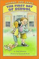 Sparky and Eddie : The First Day of School by Johnston, Tony