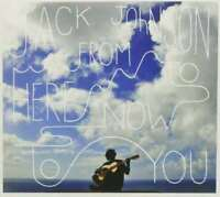 Jack Johnson * From Here To Now To You (CD) New
