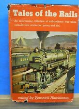 Tales of The Rails By Veronica Hutchinson Collection of Ture Tales Lore Stories