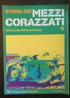 Storia dei mezzi corazzati 9 - Autori Vari,  Fratelli Fabbri Editore - P