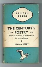THE CENTURY'S POETRY Vol. 1 (1837-1937) Hood to Hardy (Pelican PB, 1938). A39