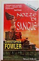 NOZZE DI SANGUE di Christopher Fowler - Fanucci 1^ edizione COME NUOVO! RARO!