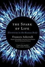 The Spark of Life: Electricity in the Human Body (Paperback or Softback)