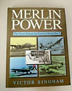 Merlin Power: The Growl Behind Air Power inWW2 by Victor Bingham. (Hardback)