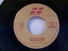 "MOVING PICTURES ""WHAT ABOUT ME / JONI AND THE ROMEO"" 45"