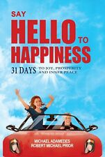 Say Hello to Happiness, by Michael Adamedes and Robert Prior