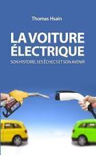 La Voiture électrique : Son Histoire, Ses échecs et Son Avenir by Thomas...