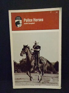 """""""POLICE HORSES"""" BOOK BY JUDITH CAMPBELL, 1967, SECOND EDITION, 1971"""