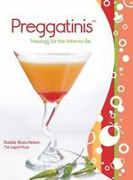 Preggatinis™ : Mixology for the Mom-to-Be by Natalie Bovis-Nelsen (2009, Paperb…