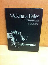 Making A Ballet By C. Crisp & M. Clarke, 1972, 1st Edition, Pub: Studio Vista HB