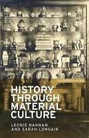 History Through Material Culture by Hannan, Dr. Leonie|Longair, Sarah (Paperback