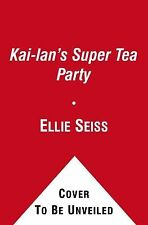 Kai-lan's Super Tea Party (Ni Hao, Kai-lan) - Good - Shaw, Natalie - Board book