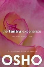 NEW The Tantra Experience: Evolution Through Love: On the Royal Song of Saraha b