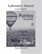 Laboratory Manual to accompany Puntos de partida: An Invitation to Spanish by Ma