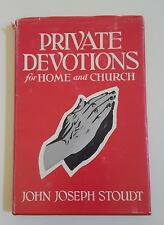 1956 Hardcover Book  Private Devotions for Home and Church by John Joseph Stoudt