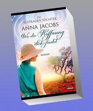 Die Australien-Töchter - Wo die Hoffnung dich findet Anna Jacobs