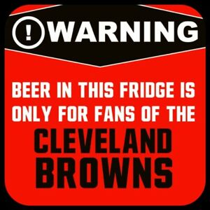 Cleveland Browns MAGNET Beer in this Fridge Warning! NFL Football AFC