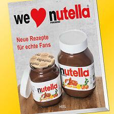 We love nutella | Neue Rezepte für echte Fans | Dessert-Rezepte (Buch)