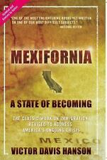 Mexifornia : A State of Becoming by Victor Davis Hanson (2007, Paperback)