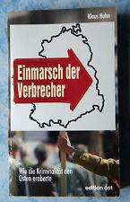 Klaus Huhn Einmarsch der Verbrecher Wie die Kriminalität den Osten eroberte 2009