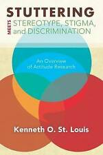 Stuttering Meets Stereotype Stigma Discrimination An Overv by St Louis Kenneth O