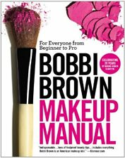 Bobbi Brown Makeup Manual: For Everyone from Begin