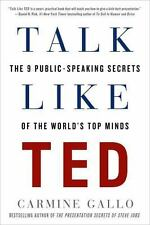 Talk Like TED : The 9 Public-Speaking Secrets of the World's Top Minds by Carmi…