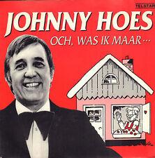 """JOHNNY HOES – Och, Was Ik Maar...(1991 TELSTAR VINYL SINGLE 7"""")"""