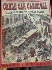 Cable Car Carnival by Lucius BEEBE & Charles CLEGG: VG- 2nd Ed. VG jacket