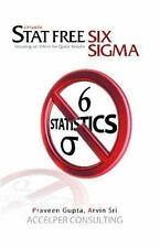 Stat Free Six Sigma: Focusing on Intent for Quick Results