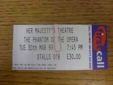 30/03/1999 Musical Ticket: The Phantom Of The Opera, At Her Majesty's Theatre.