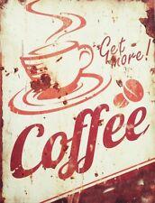 "TIN SIGN ""Get More Coffee"" Caffeine Deco  Garage Wall Decor"