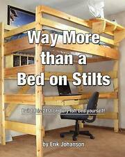NEW Way More Than A Bed On Stilts: Build this 21st Century Loft Bed Yourself