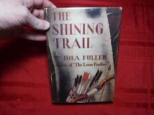 The Shining Trail- Iola Fuller, 1943