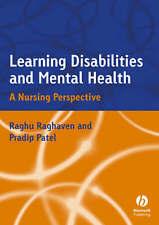 Learning Disabilities and Mental Health: A Nursing Perspective, Raghavan, Raghu