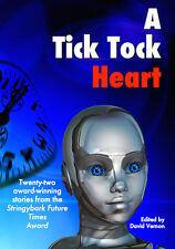 A Tick Tock Heart - 22 stories from Stringybark Future Awards (ed David Vernon)