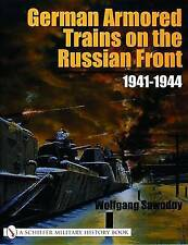 German Armored Trains on the Russian Front: 1941-1944 by Wolfgang Sawodny (Paperback, 2004)